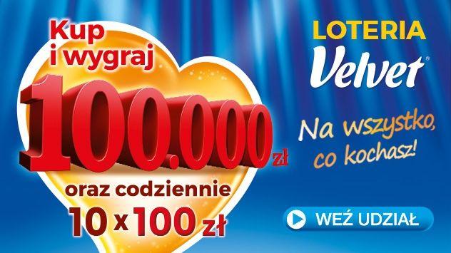 Loteria Velvet - Wygraj 100.000 zł na wszystko co kochasz